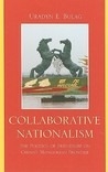 Collaborative Nationalism: The Politics of Friendship on China's Mongolian Frontier