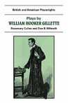 Plays by William Hooker Gillette: All the Comforts of Home, Secret Service, Sherlock Holmes