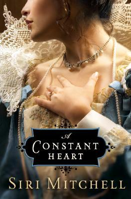 A Constant Heart by Siri Mitchell