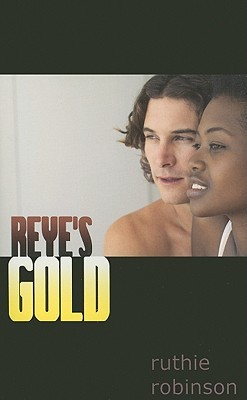 Reye's Gold by Ruthie Robinson