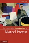 The Cambridge Introduction to Marcel Proust by Adam A. Watt