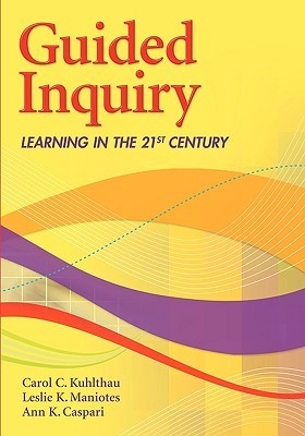 Guided Inquiry by Carol C. Kuhlthau