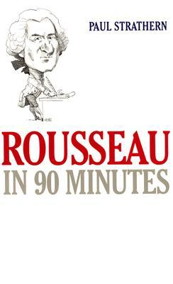 Rousseau in 90 Minutes by Paul Strathern