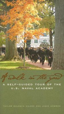 A Walk in the Yard: A Self-Guided Tour of the U.S. Naval Academy