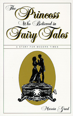 The Princess Who Believed in Fairy Tales by Marcia Grad
