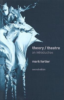 Theatre/Theory by Mark Fortier