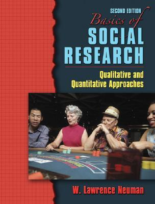 Basics of Social Research by W. Lawrence Neuman