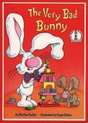 The Very Bad Bunny (Beginner Books)