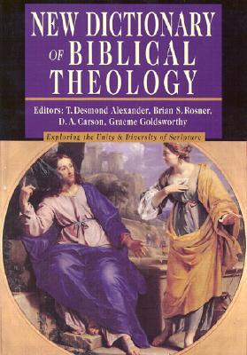 New Dictionary of Biblical Theology by T. Desmond Alexander