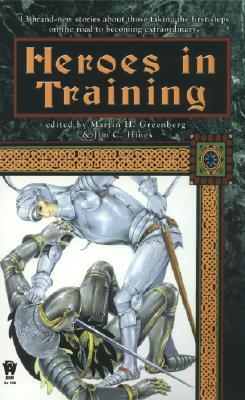 Heroes in Training by Martin H. Greenberg