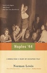 Naples '44: A World War II Diary of Occupied Italy
