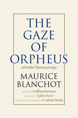 The Gaze of Orpheus and Other Literary Essays