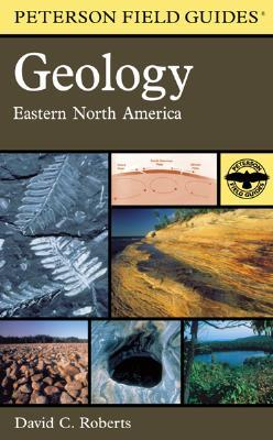 A Field Guide to Geology: Eastern North America (Peterson Field Guides #48)