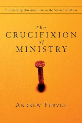 The Crucifixion of Ministry by Andrew Purves