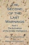 The Second of the Last Warnings: Part II the Activation of the Innate Intelligence