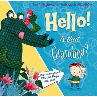 Hello! Is That Grandma? by Ian Whybrow