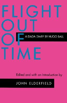 Flight Out of Time by Hugo Ball