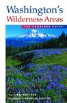 Washington's Wilderness Areas: The Complete Guide
