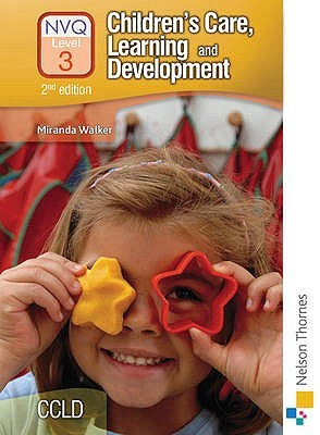 Children's Care, Learning And Development Nvq by Miranda Walker