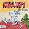 Maury the Mouse