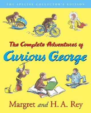 The Complete Adventures of Curious George by Margret Rey