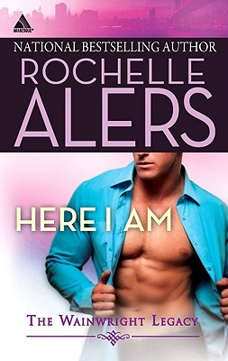 Here I Am by Rochelle Alers