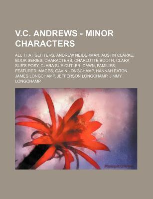 V.C. Andrews - Minor Characters: All That Glitters, Andrew Neiderman, Austin Clarke, Book Series, Characters, Charlotte Booth, Clara Sue's Posy, Clara