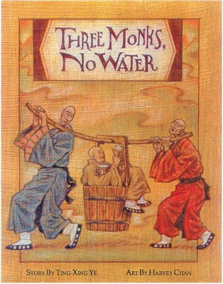 Three Monks, No Water by Ting-xing Ye