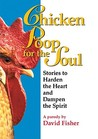 Chicken Poop for the Soul: Stories to Harden the Heart and Dampen the Spirit