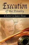 Execution of the Penalty - A Letter to James Dean by Brent C. Flynn