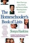 The Homeschooler's Book of Lists: Than 250 Lists, Charts, and Facts to Make Planning Easier and Faster