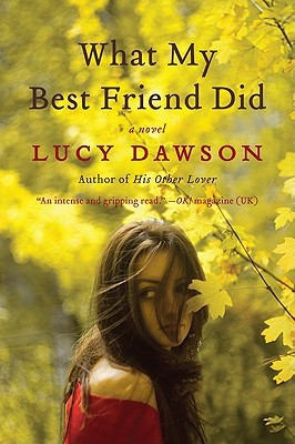 What My Best Friend Did by Lucy Dawson