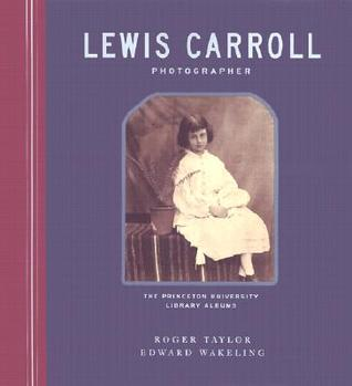 Lewis Carroll, Photographer by Roger  Taylor