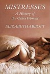 Mistresses: A History of Other Women
