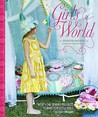 Girl's World: Twenty-One Sewing Projects to Make for Little Girls