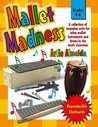 Mallet Madness: A Collection of Engaging Units for Using Mallet Instruments and Drums in the Music Classroom