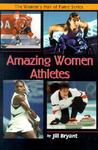 Amazing Women Athletes (The Women's Hall Of Fame Series)