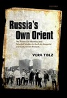 Russia's Own Orient: The Politics of Identity and Oriental Studies in the Late Imperial and Early Soviet Periods