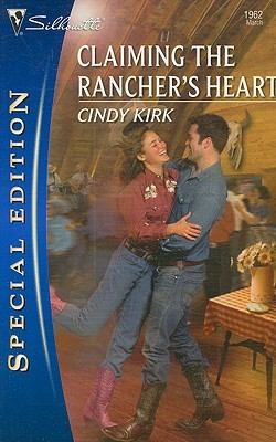 Claiming the Rancher's Heart by Cindy Kirk