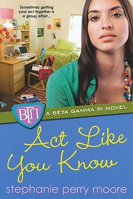 Act Like You Know by Stephanie Perry Moore
