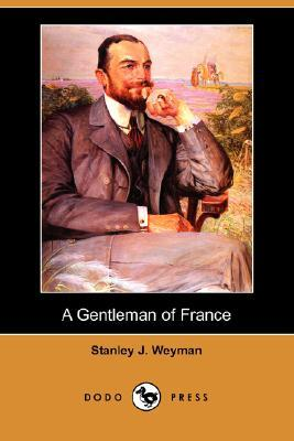 A Gentleman of France by Stanley J. Weyman