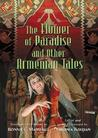 The Flower of Paradise and Other Armenian Tales (World Folklore Series)