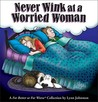 Never Wink at a Worried Woman: A For Better or For Worse Collection