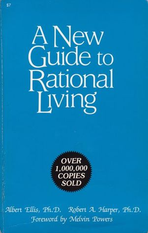 A New Guide to Rational Living by Albert Ellis
