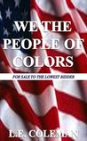 We the People of Colors: For Sale to the Lowest Bidder