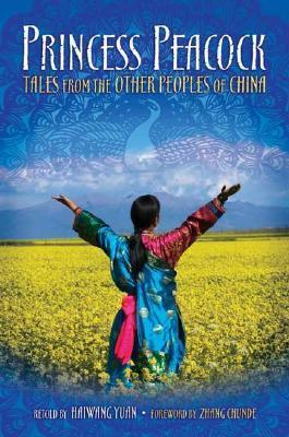 Princess Peacock: Tales from the Other Peoples of China (World Folklore Series)