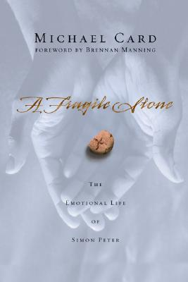 A Fragile Stone: The Emotional Life of Simon Peter