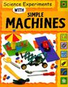 Science Experiments with Simple Machines (Science Experiments (Paperback Franklin Watts))