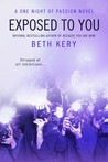 Exposed to You (One Night Of Passion, #2)