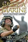 Once a Marine: An Iraq War Tank Commander's Inspirational Memoir of Combat, Courage, and Recovery